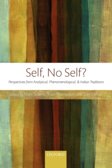 Self, No Self? : Perspectives from Analytical, Phenomenological, and Indian Traditions, Paperback Book