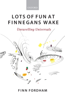 Lots of Fun at Finnegans Wake : Unravelling Universals, Paperback / softback Book