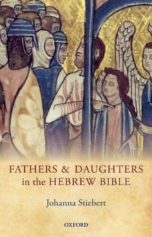 Fathers and Daughters in the Hebrew Bible, Hardback Book
