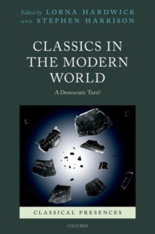 Classics in the Modern World : A Democratic Turn?, Hardback Book