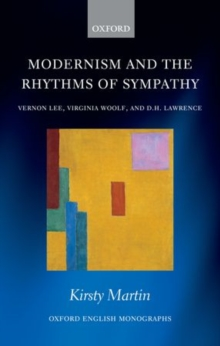 Modernism and the Rhythms of Sympathy : Vernon Lee, Virginia Woolf, D.H. Lawrence, Hardback Book