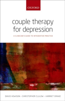 Couple Therapy for Depression : A clinician's guide to integrative practice, Paperback / softback Book