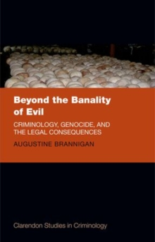 Beyond the Banality of Evil : Criminology and Genocide, Hardback Book