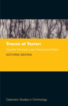 Traces of Terror : Counter-Terrorism Law, Policing, and Race, Hardback Book