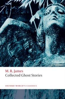 Collected Ghost Stories : (OWC Hardback), Paperback Book