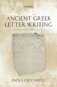 Ancient Greek Letter Writing : A Cultural History (600 BC- 150 BC), Hardback Book