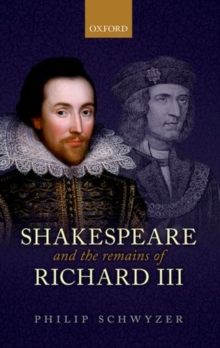 Shakespeare and the Remains of Richard III, Hardback Book