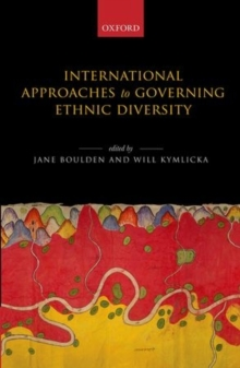 International Approaches to Governing Ethnic Diversity, Hardback Book