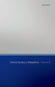 Oxford Studies in Metaethics, Volume 8, Paperback / softback Book