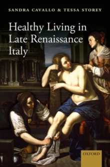 Healthy Living in Late Renaissance Italy, Hardback Book
