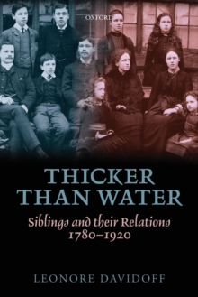 Thicker than Water : Siblings and their Relations, 1780-1920, Paperback / softback Book