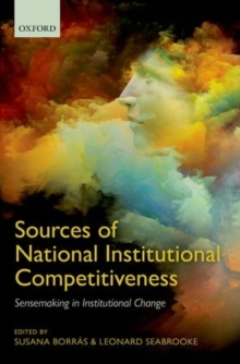 Sources of National Institutional Competitiveness : Sensemaking in Institutional Change, Hardback Book