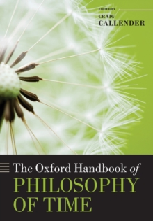 The Oxford Handbook of Philosophy of Time, Paperback / softback Book