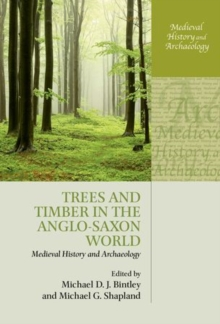 Trees and Timber in the Anglo-Saxon World, Hardback Book