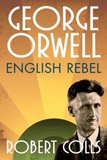 George Orwell : English Rebel, Hardback Book