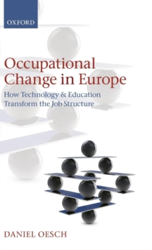 Occupational Change in Europe : How Technology and Education Transform the Job Structure, Hardback Book