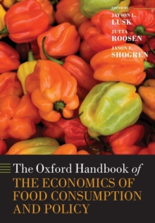 The Oxford Handbook of the Economics of Food Consumption and Policy, Paperback / softback Book