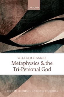 Metaphysics and the Tri-Personal God, Hardback Book