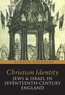 Christian Identity, Jews, and Israel in 17th-Century England, Paperback / softback Book