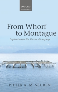 From Whorf to Montague : Explorations in the Theory of Language, Hardback Book
