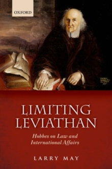 Limiting Leviathan : Hobbes on Law and International Affairs, Hardback Book