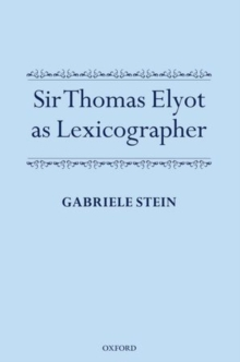 Sir Thomas Elyot as Lexicographer, Hardback Book