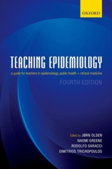Teaching Epidemiology : A guide for teachers in epidemiology, public health and clinical medicine, Paperback / softback Book