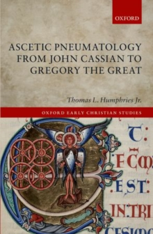 Ascetic Pneumatology from John Cassian to Gregory the Great, Hardback Book