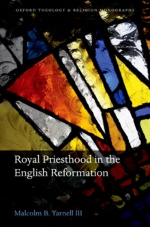 Royal Priesthood in the English Reformation, Hardback Book