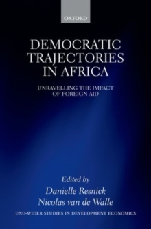 Democratic Trajectories in Africa : Unravelling the Impact of Foreign Aid, Hardback Book
