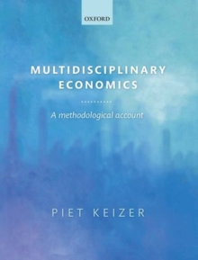 Multidisciplinary Economics : A Methodological Account, Hardback Book