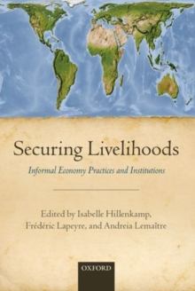 Securing Livelihoods : Informal Economy Practices and Institutions, Hardback Book