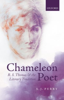 Chameleon Poet : R.S. Thomas and the Literary Tradition, Hardback Book
