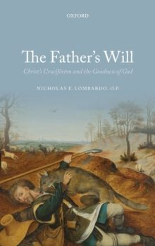 The Father's Will : Christ's Crucifixion and the Goodness of God, Hardback Book