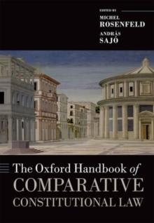 The Oxford Handbook of Comparative Constitutional Law, Paperback Book