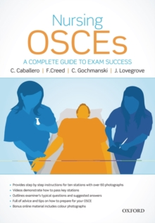 Nursing OSCEs : A Complete Guide to Exam Success, Paperback Book