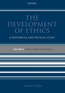 The Development of Ethics: Volume 2 : From Suarez to Rousseau, Paperback / softback Book
