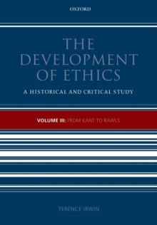 The Development of Ethics, Volume 3 : From Kant to Rawls, Paperback / softback Book