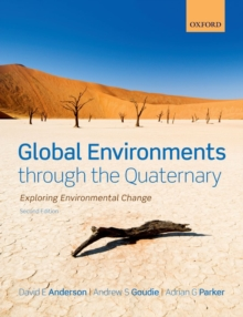 Global Environments through the Quaternary : Exploring Evironmental Change, Paperback / softback Book