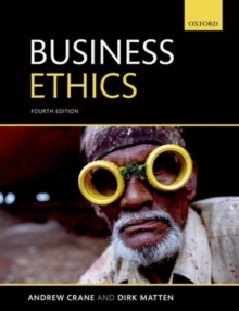 Business Ethics : Managing Corporate Citizenship and Sustainability in the Age of Globalization, Paperback / softback Book