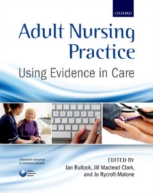 Adult Nursing Practice : Using evidence in care, Paperback / softback Book