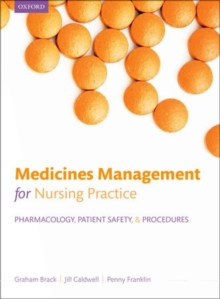 Medicines management for nursing practice : Pharmacology, patient safety, and procedures, Paperback / softback Book