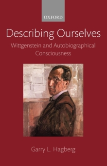 Describing Ourselves : Wittgenstein and Autobiographical Consciousness, Paperback / softback Book