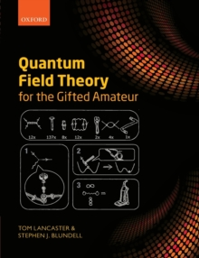 Quantum Field Theory for the Gifted Amateur, Paperback / softback Book