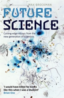 Future Science : Essays from the cutting edge, Paperback Book
