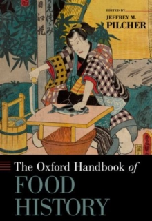The Oxford Handbook of Food History, Hardback Book
