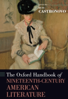 The Oxford Handbook of Nineteenth-Century American Literature, Hardback Book