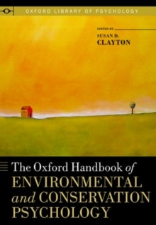 The Oxford Handbook of Environmental and Conservation Psychology, Hardback Book