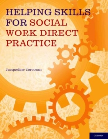 Helping Skills for Social Work Direct Practice, Paperback / softback Book