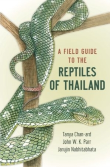 A Field Guide to the Reptiles of Thailand, Hardback Book